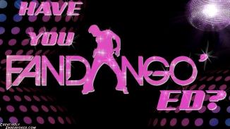 Have You Fandango'ed
