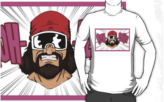 Macho Man - OOH-YEAH!! T-Shirt