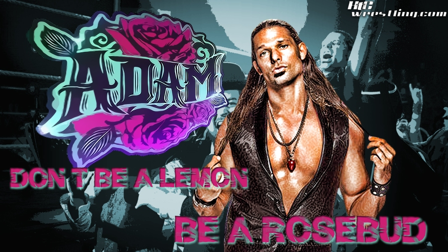 Adam Rose - Be A Rosebud Wallpaper